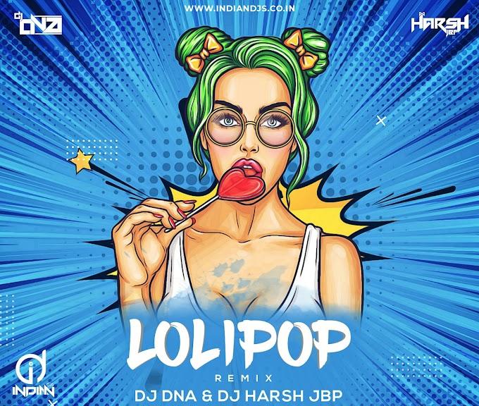 LOLLIPOP PAWAN SINGH DJ DNA DJHARSHBP INDIANDJS 320KBPS