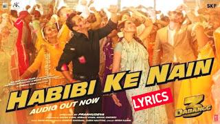 Habibi ke Nain Lyrics - Dabangg 3| Salman Khan, Sonakshi S, Saiee M | Shreya, Jubin |Sajid Wajid