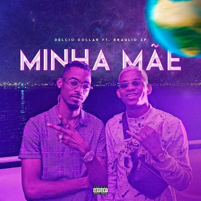 Delcio Dóllar ft. Braulio ZP - Minha Mãe (Rap)