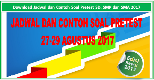Jadwal dan Contoh Soal Pretest SD, SMP dan SMA 2017