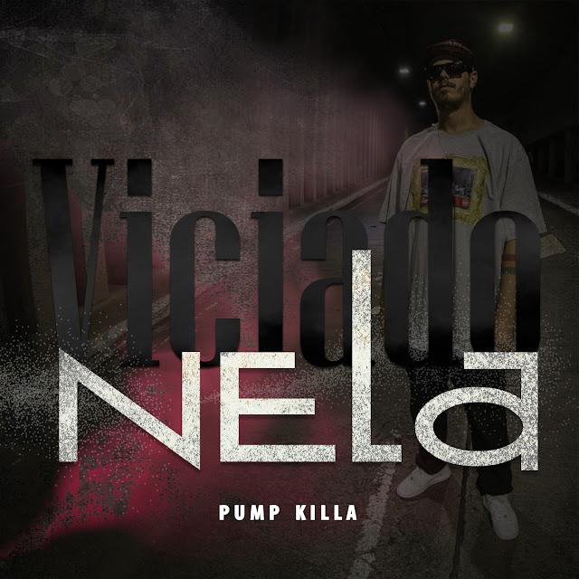 """Pump Killa lança seu segundo single, """"Viciado Nela"""" com produção de Mortão VmG."""