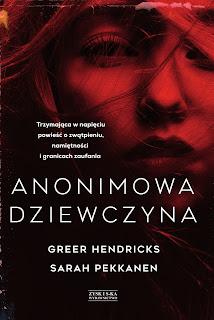 """Greer Hendricks & Sarah Pekkanen - """"Anonimowa dziewczyna"""" [ZAPOWIEDŹ]"""