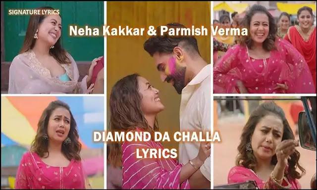 DIAMOND DA CHALLA Lyrics - Neha Kakkar and Parmish Verma