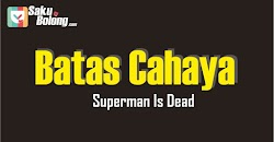 Lirik Lagu Superman Is Dead - Batas Cahaya