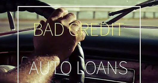 Tips To Secure Auto Loans for Bad Credit and No Down Payment