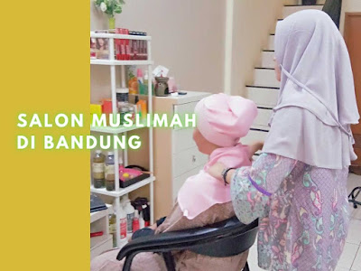 Rekomendasi Salon Muslimah di Bandung