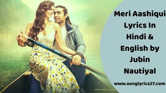 Meri Aashiqui Lyrics In Hindi & English By Jubin Nautiyal