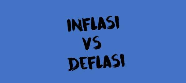 inflasi vs deflasi