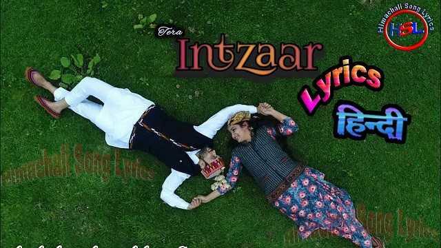 Tera Intzaar Himachali Song Lyrics In Hindi Singer Ranjeet Bhardwaj & Diksha Devlasya
