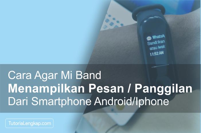 Cara agar Mi Band 2, Mi Band 3, Mi Band 4 Menampilkan Pesan dan Panggilan dari Hape android