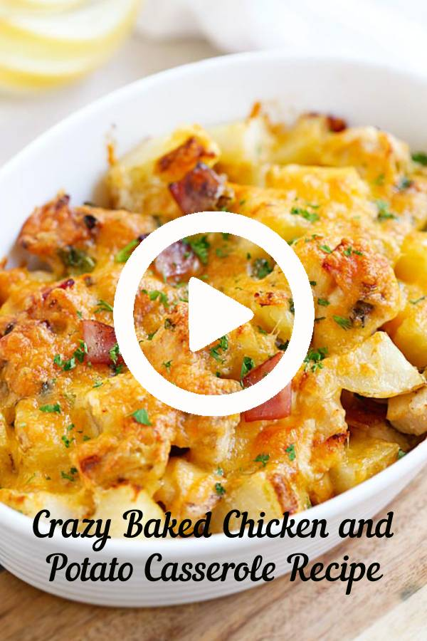 Crazy Baked Chicken and Potato Casserole Recipe – crazy delicious chicken potato casserole loaded with cheddar cheese, bacon and cream, easy recipe for the family #chicken #potato #casserole