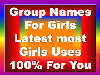Group Names For Girls, Whatsapp group names for girls, What are good names for a girl group, Funny group names for girls, Cool Group Names for Girls, Group names for girl gang, whatsapp group , girls, whatsapp group names .