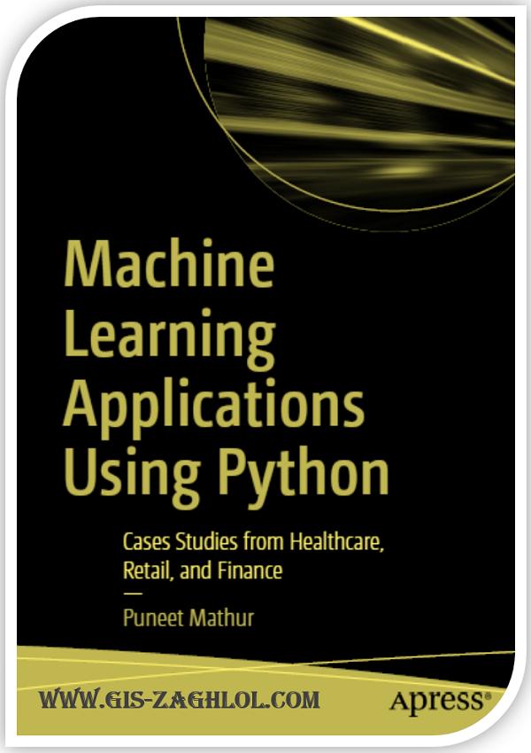 تحميل كتاب تطبيقات تعلم الآلة والكاء الاصطناعي باستخدام بايثون Machine Learning Application using python