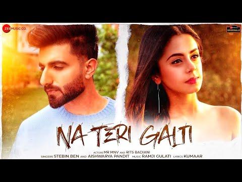Latest Hindi Song Music 2021 'Na Teri Galti' सुंग By Stebin Ben & Aishwarya Pandit