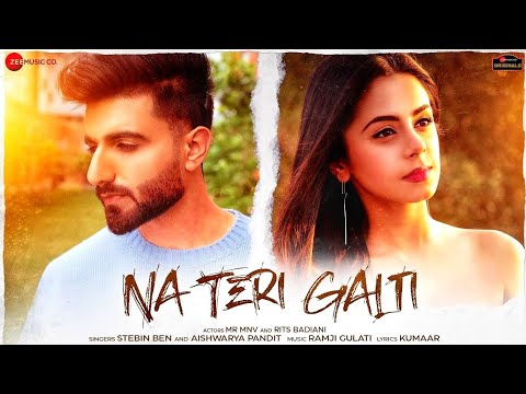 Latest Hindi Song Music 2021 'Na Teri Galti' सुंग By Stebin Ben & Aishwarya Pandit