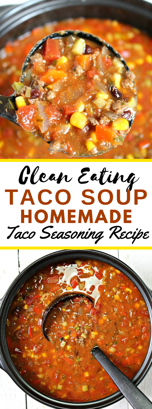 Taco Soup + Homemade Taco Seasoning Recipe #cleaneating #healthy