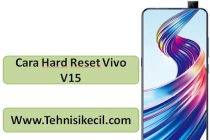 Cara Hard Reset Vivo V15/Vivo V15 Pro Dengan Mudah