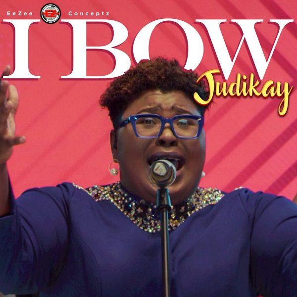 Audio + Video:  Judikay – I Bow