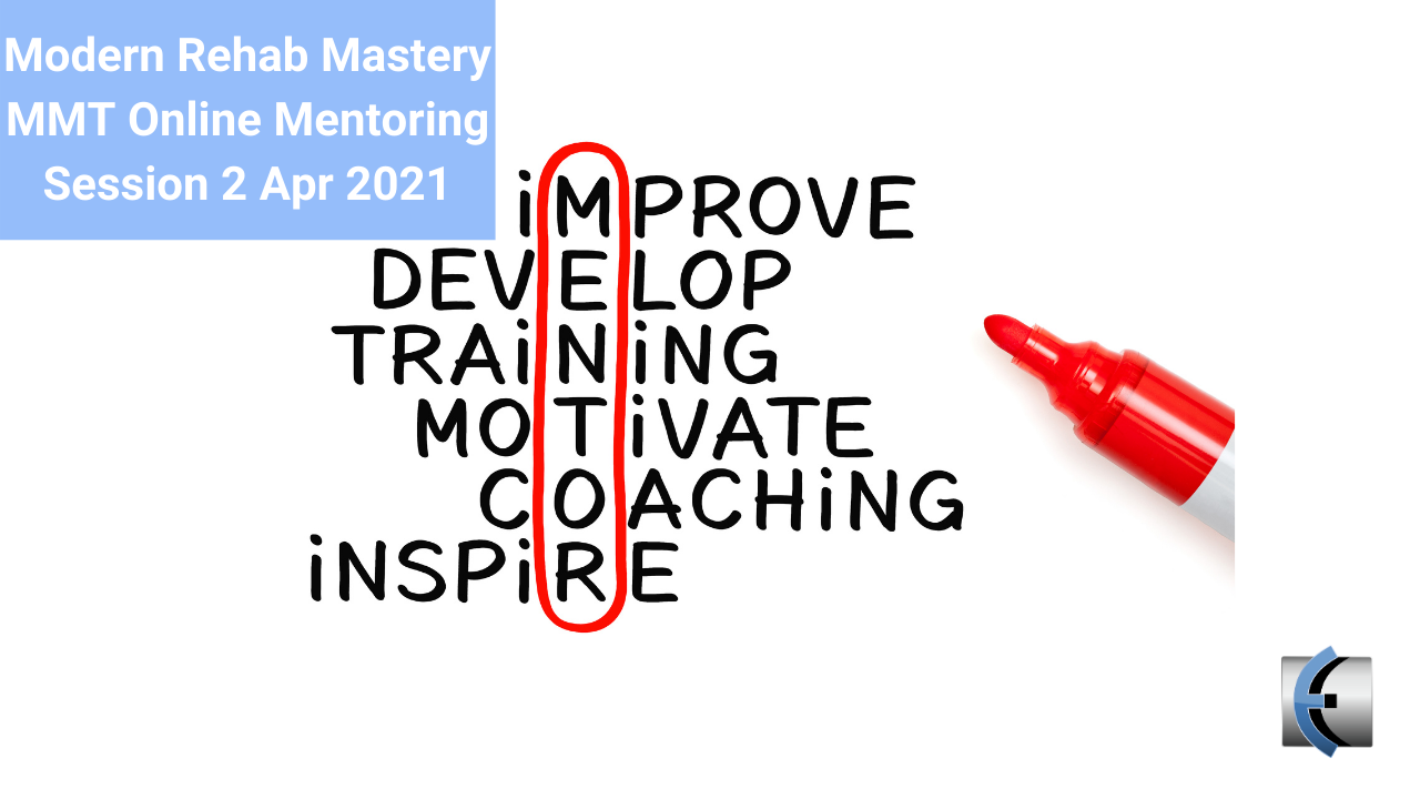 MMT Online Mentoring Session 2 - Apr 2021 - modernmanualtherapy.com