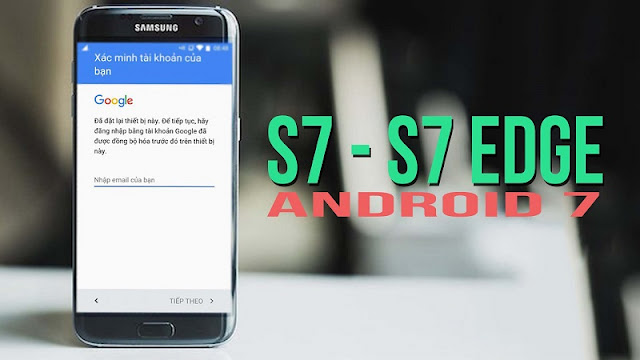 Bypass FRP Google cho Samsung Galaxy S7 (G930A), S7 Edge (G935A) – Android 7 và 6