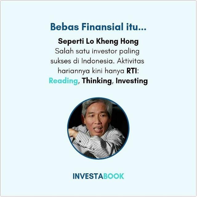 Prinsip investasi ala Lo Kheng Hong;Bebas Finansial ala Lo Kheng Hong