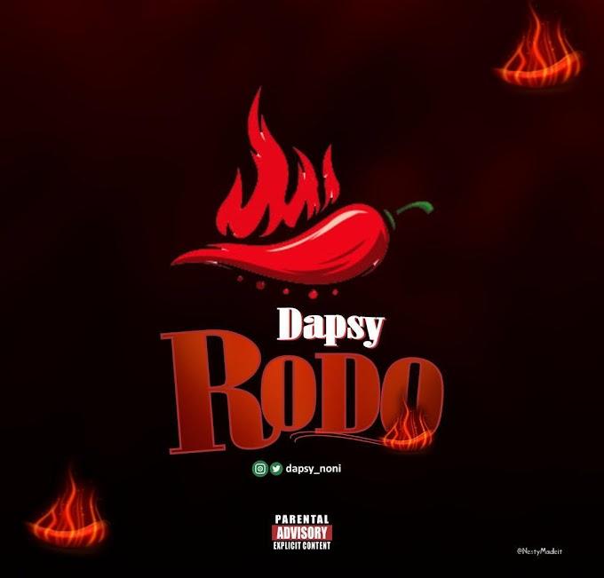 MUSIC: Dapsy - Rodo (Prod. Spirytmix)   @Dapsynoni
