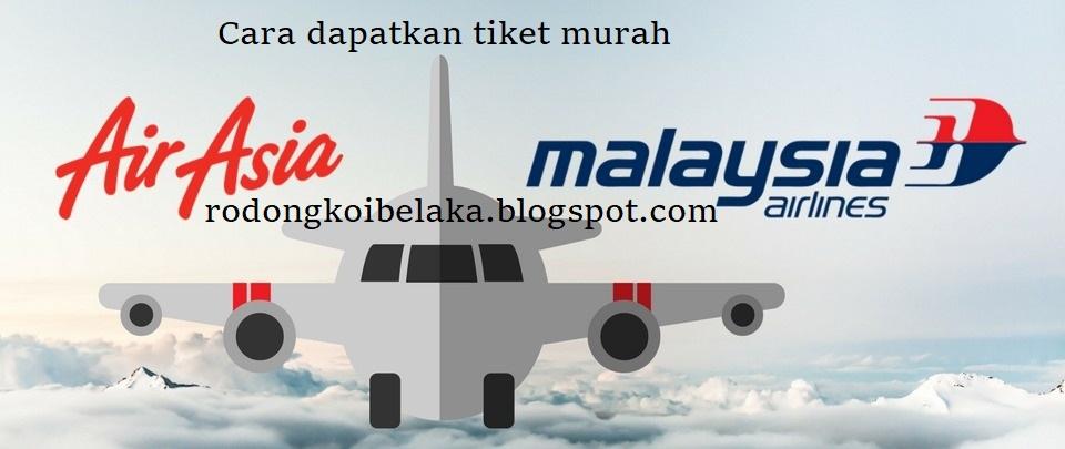 Cara beli tiket kapal terbang murah AirAsia MAS Malindo - Rodong Koi Belaka