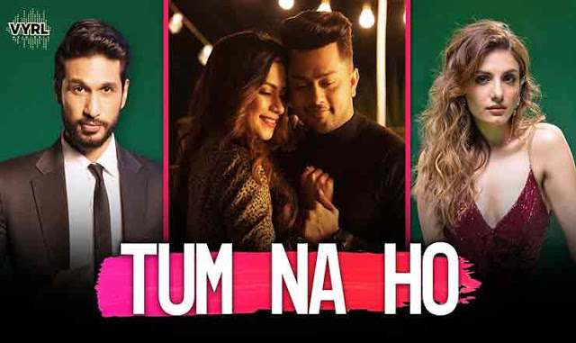 Tum Na Ho Song Lyrics