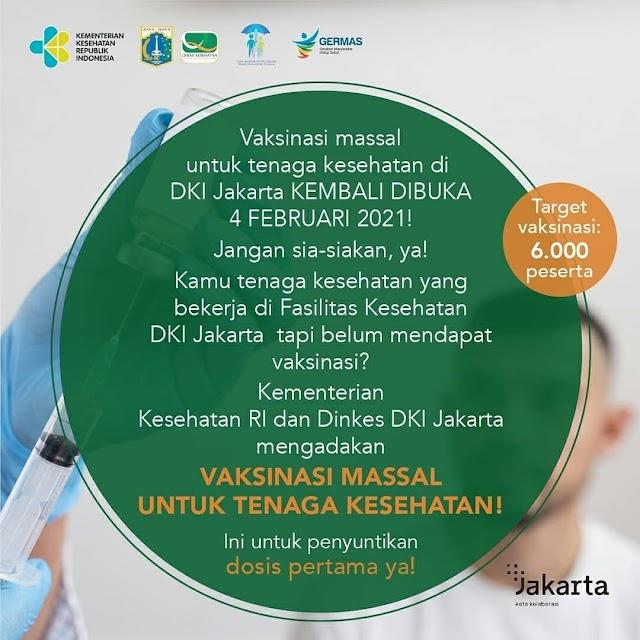 *Vaksinasi massal untuk tenaga kesehatan di DKI Jakarta KEMBALI DIBUKA 4 FEBRUARI 2021!*
