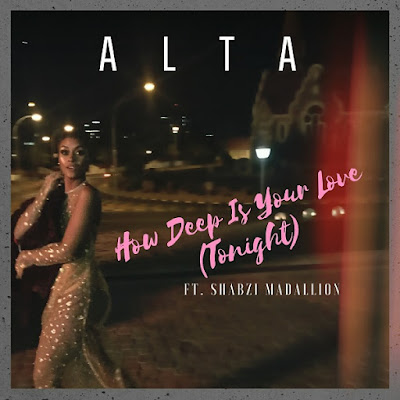 Alta – How Deep Is Your Love (Tonight) ft. ShabZi Madallion | Download Mp3