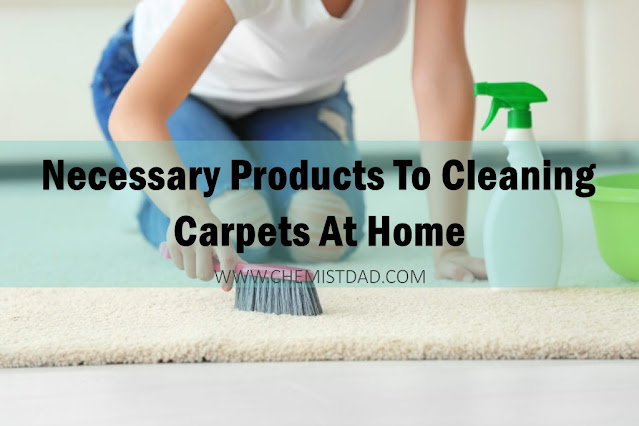 Necessary Products To Cleaning Carpets At Home