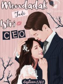 Novel Mendadak Jadi Istri CEO Full Episode