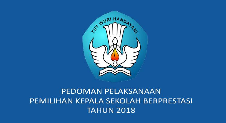Pedoman Pelaksanaan Kepala Sekolah Berprestasi Tahun 2018