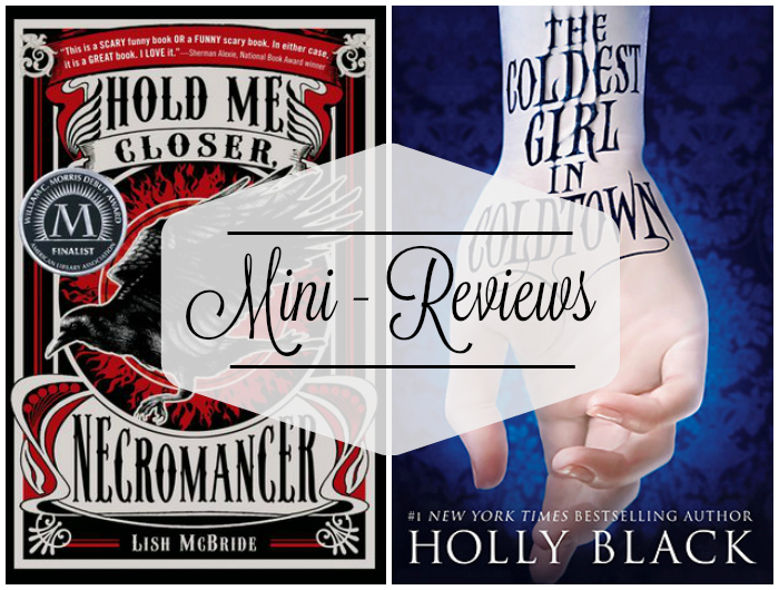 Mini-Reviews: Hold Me Closer Necromancer and The Coldest Girl in Coldtown