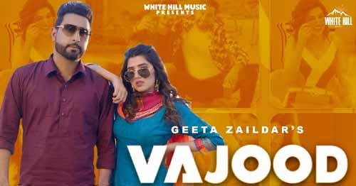 Vajood Lyrics Geeta Zaildar ft Gurlez Akhtar | Punjabi Song 2021