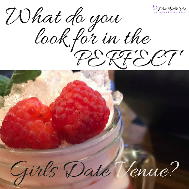What do you look for in the perfect 'GIRLS DATE' venue?