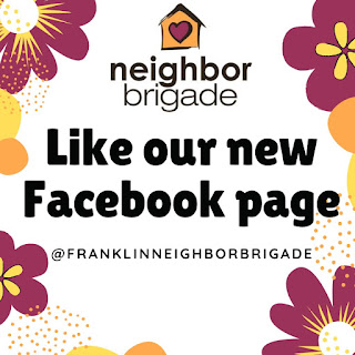 Did you know that Franklin's Neighbor Brigade has a Facebook page?