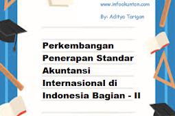 Perkembangan Penerapan Standar Akuntansi Internasional di Indonesia Bagian - II