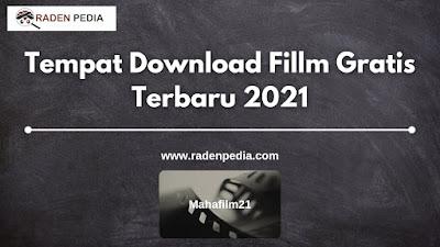 Tempat Download Fillm Gratis Terbaru 2021 - radenpedia.com