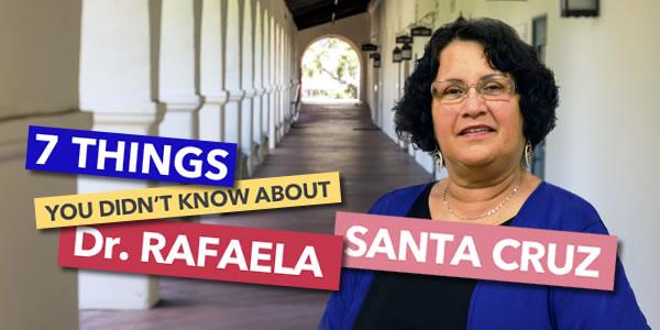 7 Things You Didn't Know About Dr. Rafaela Santa Cruz
