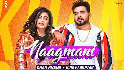 Naagmani Song Lyrics - Khan Bhaini | Gurlej Akhtar