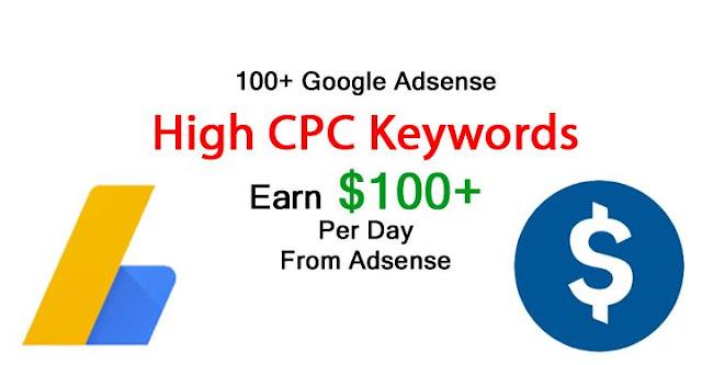 adsense high cpc keywords, highest paying adsense keyword list, top earning google ads, how to crease adsense earning, how to find high cpc keywords