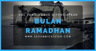 7 Hal yang Harus Dipersiapkan Sebelum Bulan Ramadhan - Serambicatatan.com