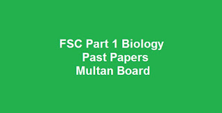 FSC Part 1 Biology Past Papers BISE Multan Board Download All Past Years