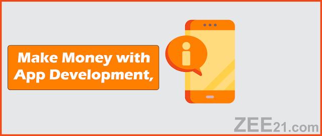 Make Money Online  with app development