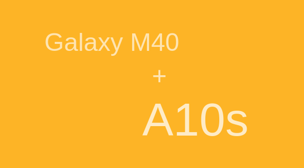 galaxy m40 and a10s