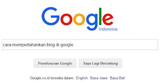 Rahasia Mempertahankan Posisi Blog di Google