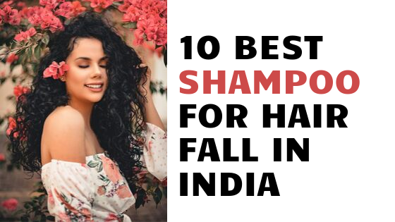 10 Best Shampoo for Hair Fall in India 2019