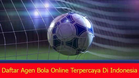 Daftar Agen Bola Online Terpercaya Di Indonesia