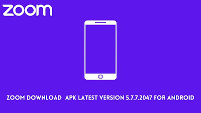 Zoom Download  Apk Latest Version 5.7.7.2047 for Android